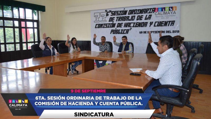 6ta. sesión ordinaria de trabajo de la comisión de hacienda y cuenta publica.